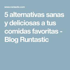 5 alternativas sanas y deliciosas a tus comidas favoritas - Blog Runtastic