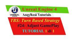 """Unreal Engine 4 - Turn Based Strategy - Tutorial [ITA] - 24#: """"AdjustGam..."""
