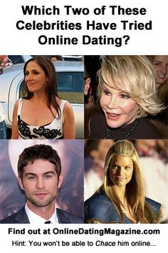 Ricki Lake, Joan Rivers, Chace Crawford, Jessica Simpson. Two have actually done online dating and two have been rumored to, but never actually have. Can you guess which two have done online dating? The answers are at http://www.onlinedatingmagazine.com/datingnews/onlinedatingcelebrities.html