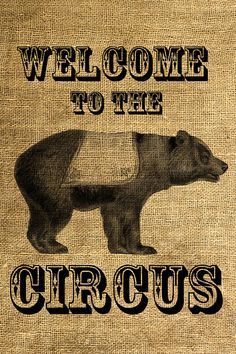 Welcome To The Circus Vintage Circus Bear Illustration  by room29, $1.00