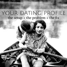 How to Write an Online Dating Profile • the setup + the problem + the fix • from head-heart-health.com