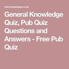 General Knowledge Quiz, Pub Quiz Questions and Answers - Free Pub Quiz Family Quiz Questions, Funny Trivia Questions, General Knowledge Quiz Questions, Trivia Questions And Answers, This Or That Questions, Table Quiz Questions, Free Quiz Questions, Party Questions, Trivia Games