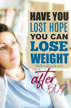 Have you lost hope you can lose weight after 50? I know I had by the time I turned 50. But I was wrong and now I want to give you hope that you can lose weight after 50! Go to post to learn more about what you can do to lose weight after 50.