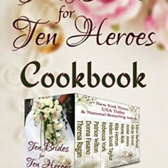 The NOOK Book (eBook) of the Ten Brides for Ten Heroes Cookbook by Helen Scott Taylor, Theresa Ragan, Donna Fasano, Patrice Wilton