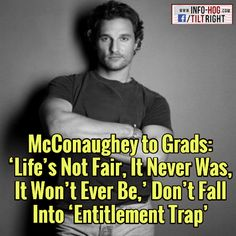McConaughey to Grads: 'Life's Not Fair, It Never Was, It Won't Ever Be,' Don't Fall Into 'Entitlement Trap'