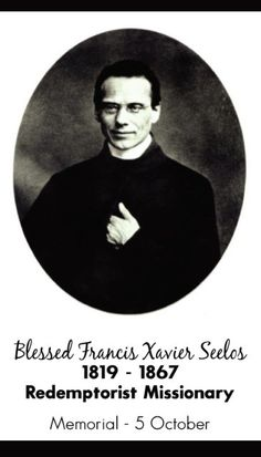 October 5th: Feast of Blessed Francis Xavier Seelos....