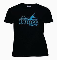 DANCE MOM SHIRT. Dance Mommy. Dance Mama. Women's T-Shirt / Shirt. Customize. Personalize. Child's Name. - Free Shipping by MainStreetSports on Etsy https://www.etsy.com/listing/197813430/dance-mom-shirt-dance-mommy-dance-mama