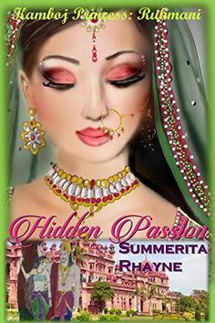 Hidden Passion (Kamboj Princesses Saga Book 1) by Summerita Rhayne http://www.amazon.com/dp/B00RBUM0EG/ref=cm_sw_r_pi_dp_.B1owb1AQ8M1N