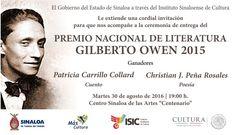 Te Invitamos a la ceremonia de entrega del Premio Nacional de Literatura Gilberto Owen 2015. Martes 30 de agosto de 2016. Centro Sinaloa de las Artes Centenario, a las 19:00 horas. Entrada libre. Culiacán, Sinaloa.