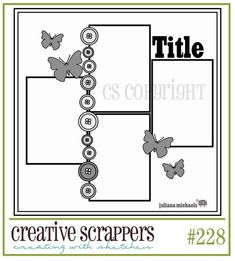 Creative Scrappers: Sketch #228; rotate counter clockwise 90 for 4 horizontal…