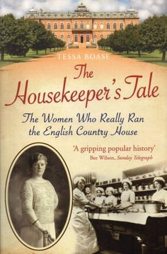The Housekeeper's Tale: The Women Who Really Ran the English Country House by Te. - The Housekeeper's Tale: The Women Who Really Ran the English Country House by Tessa Boase www. Book Club Books, Book Nerd, Book Lists, The Book, Best Books To Read, I Love Books, My Books, I Love Reading, Reading Lists