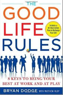 take it away: The Good Life Rules – 8 Keys to Being Your Best as...