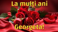 Felicitari de la multi ani - La mulți ani Georgeta! Happy Birthday Me, Flower Arrangements, Rose, Flowers, Plants, Gifts, Google, Women's Fashion, Sweet
