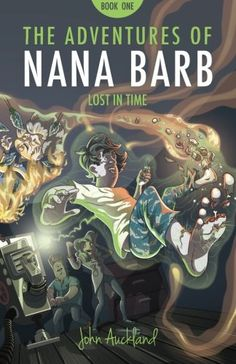 The Adventures of Nana Barb - Book One: Lost In Time - John Auckland.The Universe is dangerously close to collapsing. With a shady authority known as the Time Police on their tail, will the Timeseekers be able to save us all? Their only hopes rest with the prophesied 'chosen one' who - rather unexpectedly - turns out to be a kind old lady called Barbara. However, Nana Barb, as she is affectionately known by her seven grandkids,