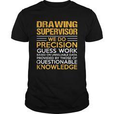 (Tshirt Charts) DRAWING-SUPERVISOR [TShirt 2016] Hoodies, Funny Tee Shirts