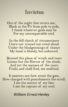 One of the poems I loved from the movie Invictus and also several Navy Seals as…
