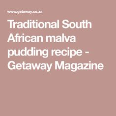 Traditional South African malva pudding recipe - Getaway Magazine