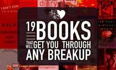 19 Books That Will Get You Through Any Breakup. Not that I'm going thru a breakup...lol. They just sound interesting.