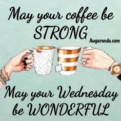Wednesday Morning Images, Friday Morning Quotes, Good Morning Happy Monday, Good Morning God Quotes, Happy Wednesday Quotes, Morning Greetings Quotes, Good Morning Sunshine, Its Friday Quotes, Good Morning Messages