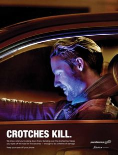 Alberta Office of Traffic Safety: Crotches Kill, Guys