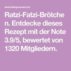 Ratzi-Fatzi-Brötchen. Entdecke dieses Rezept mit der Note 3.9/5, bewertet von 1320 Mitgliedern.