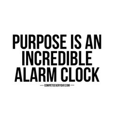 A single-minded purpose will wake you every morning, motivated to tackle the day and reach your goals