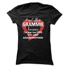 I'm called GRAMMIE because I'm way too COOL to be called GrandMOTHER T-Shirt Hoodie Sweatshirts ioo. Check price ==► http://graphictshirts.xyz/?p=49803