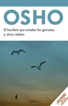 El hombre que amaba las gaviotas y otros relatos. Vergara. México. Septiembre 2012