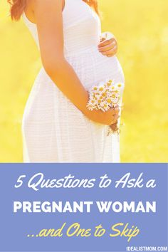 What questions can you ask a pregnant woman to put a smile on her face? Check out this list, plus one question to avoid!