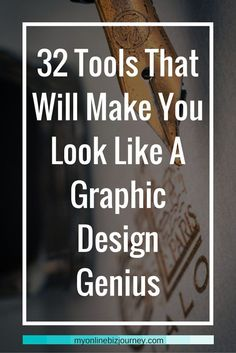 32 Tools That Will Make You Look Like A Graphic Design Genius (even if you're artistically challenged) If you're anything like me, you probably do not have a single creative bone in you when it comes to creating eye-catching graphics.