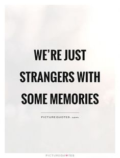 Quotes Love Hurts Broken Hearted Sad Memories Ideas For 2019 Smile Quotes, New Quotes, Inspirational Quotes, Being Broken Quotes, Being Hurt Quotes, I Am Happy Quotes, Broken Family Quotes, Love Hurts Quotes, Stranger Quotes