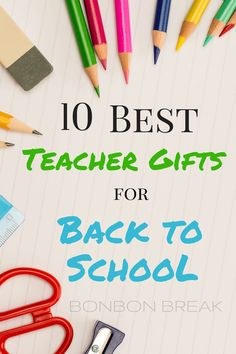 The 10 Best Teacher Gifts for Back to School  - these are such simple ideas, yet they will make any teachers day!
