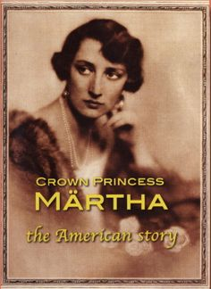 """Made in honor of Norway's 100 years of independence in 2005, the DVD """"Crown Princess Märtha: The American Story"""" celebrates the close ties between Norway and the United States, the Norwegian American community, and the extraordinary life of Crown Princess Märtha."""