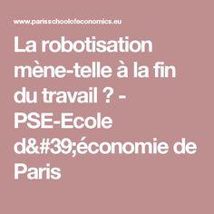 La robotisation mène-telle à la fin du travail ? - PSE-Ecole d'économie de Paris