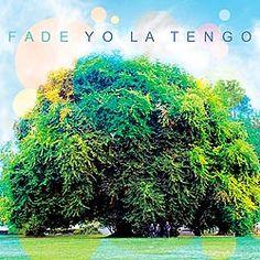 Yo la tengo  Fade (XL / Popstock!)    http://www.arndigital.com/cultura-y-sociedad/noticias/5377/discos-y-conciertos/
