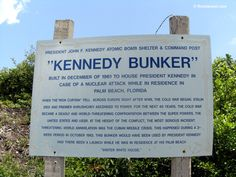 """The President John F. Kennedy Atomic Bomb Shelter & Command Post """"Kennedy Bunker"""" - Built in december of 1961 to house President Kennedy in case of nuclear attack while in residence in Palm Beach. (Peanut Island, Florida)"""