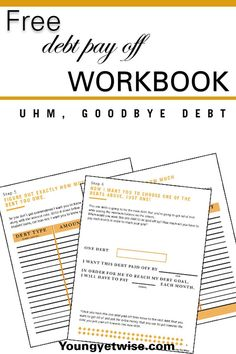 Free debt pay off workbook printable: I know your goal is to be debt free so that your money can finally be yours again, well this free printable is going to help you reach those goals! Get yours now! Goodbye debt! http://youngyetwise.com/slay-your-debt/