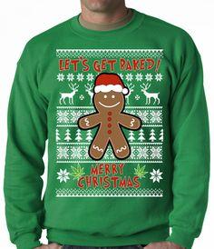 lets get baked ugly christmas crewneck - Ugly Christmas Tee Shirts