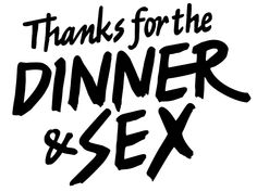 Thanks for the diner and Sex