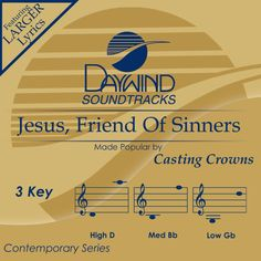 Jesus, Friend of Sinners by Casting Crowns