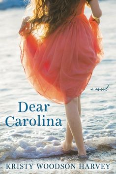 """Cover Reveal: Dear Carolina by Kristy Woodson Harvey -On sale May 5th 2015 by Berkley -Frances """"Khaki"""" Mason has it all: a thriving interior design career, a loving husband and son, homes in North Carolina and Manhattan—everything except the second child she has always wanted. Jodi, her husband's nineteen-year-old cousin, is fresh out of rehab, pregnant, and alone."""