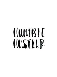 size: Stretched Canvas Print: Humble Hustler by Brett Wilson : Using advanced technology, we print the image directly onto canvas, stretch it onto support bars, and finish it with hand-painted edges and a protective coating. Babe Quotes, Girl Boss Quotes, Woman Quotes, Quotes To Live By, Stay Humble Quotes, Qoutes, Deep Quotes, Motivational Quotes For Women, Positive Quotes