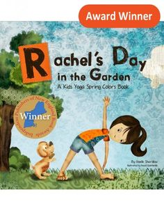 Read and act out a spring colors yoga books for kids: Learn, be active, and have fun! with Rachel's Day in the Garden by Kids Yoga Stories