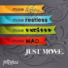 Facebook.com/fitfizz  #move #fitness #fitfam #happy #restless #excited #mad #movemore #gym #workout #igaddict #design #color