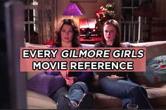 "Here's Every Single Movie Referenced In ""Gilmore Girls"""
