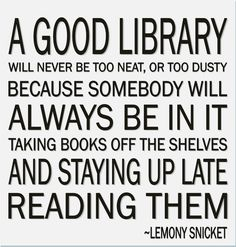 library quote I told Eric that when I die I want a library built in my name.