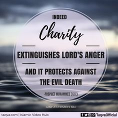 "#ProphetMuhammad (ﷺ) said: ""Indeed, #charity extinguishes Lord's anger and it…"