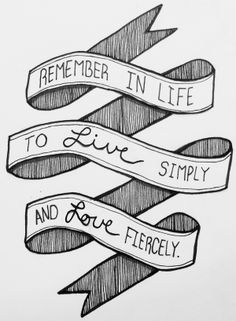Live Simply, Love Fiercely.