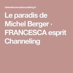 Le paradis de Michel Berger · FRANCESCA esprit Channeling