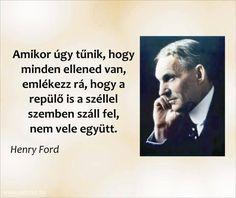 A nehézségeknek is meg van a maga szerepe Daily Wisdom, Star Quotes, Henry Ford, Picture Quotes, Good To Know, Sarcasm, Sentences, Karma, Einstein